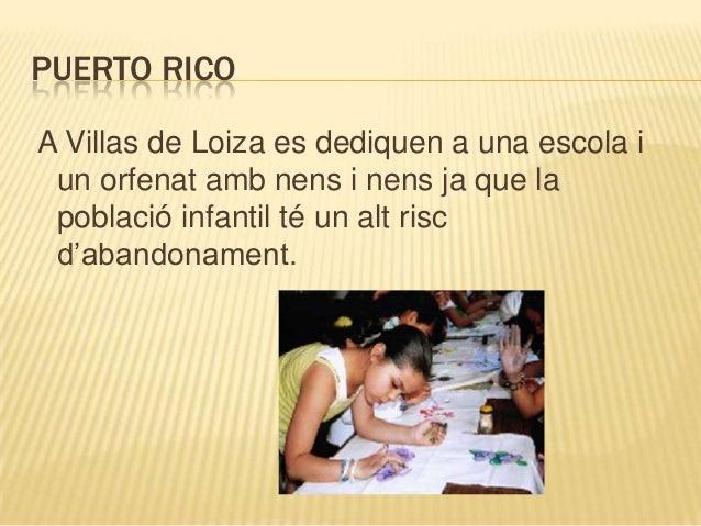 PUERTO RICOA Villas de Loiza es dediquen a una escola i un orfenat amb nens i nens ja que la població infantil té un alt r...