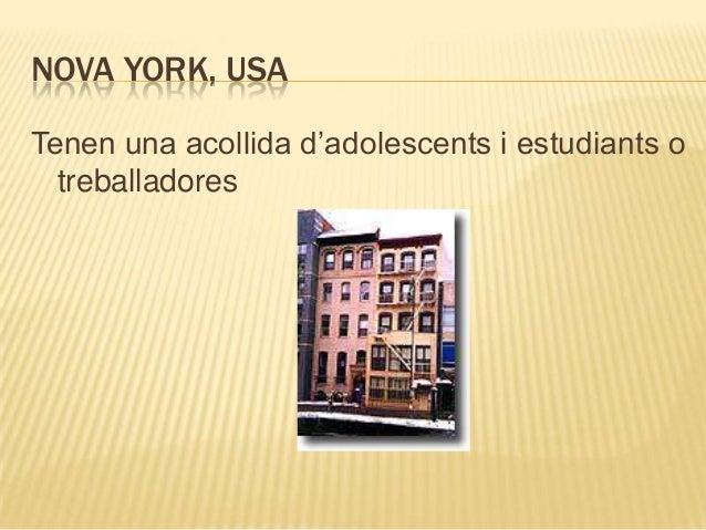 NOVA YORK, USATenen una acollida d'adolescents i estudiants o  treballadores