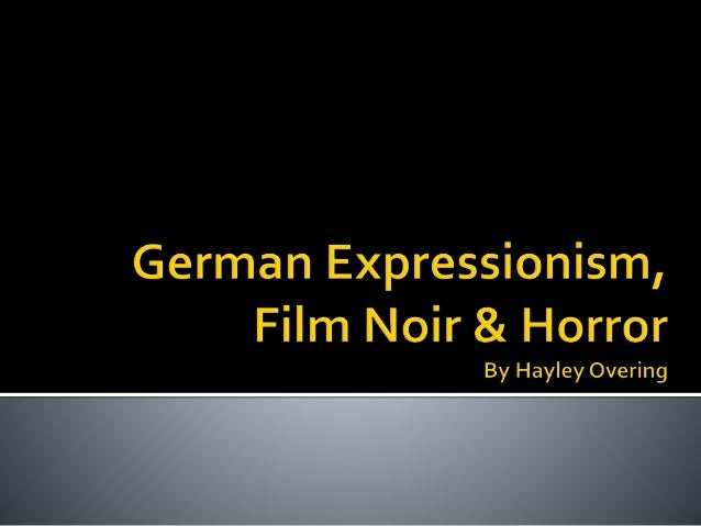 the movement of german expressionism film studies essay The expressionist movement in germany was part of a larger movement which was taking part across europe, including countries such as france and spain the movement had a large effect within the art world which then influenced fashion, décor and film.