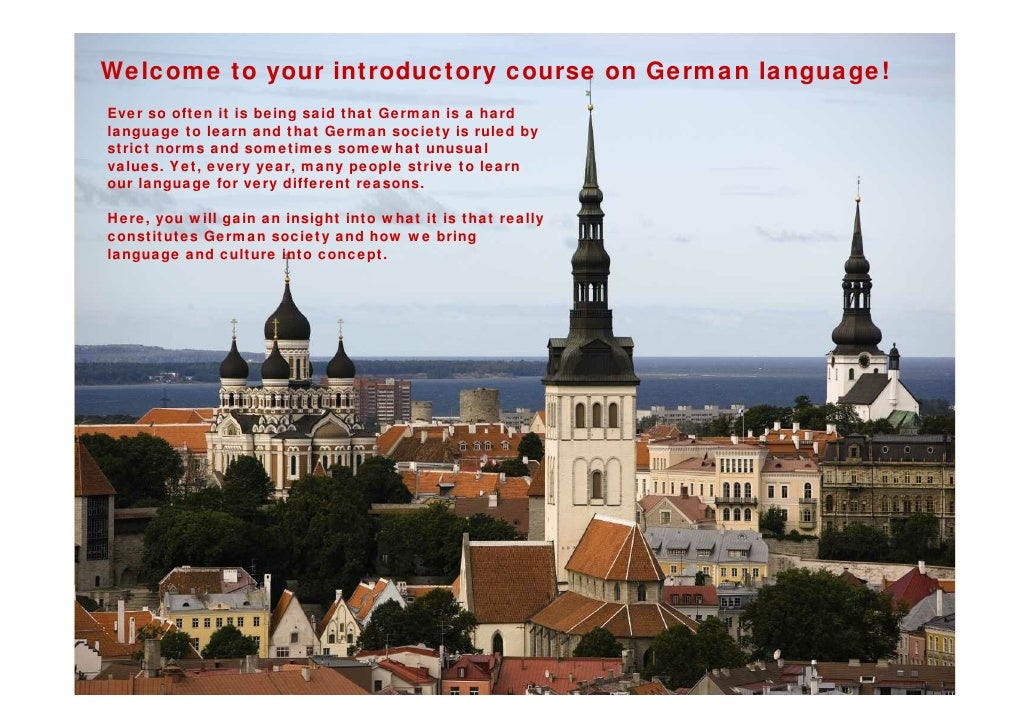 Welcome to your introductory course on German language!Ever so often it is being said that German is a hard      Germanlan...
