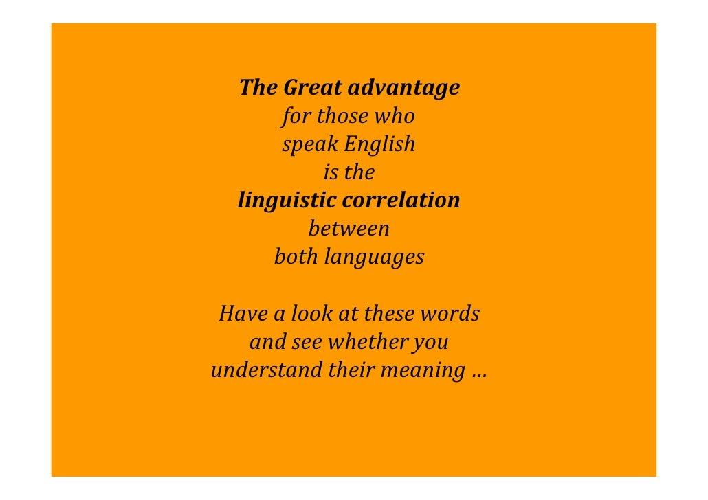 TheGreatadvantage       forthosewho       speakEnglish            isthe  linguisticcorrelation          between ...