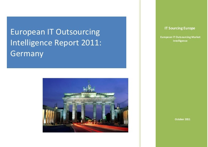 IT Sourcing EuropeEuropean IT Outsourcing     European IT Outsourcing MarketIntelligence Report 2011:             Intellig...