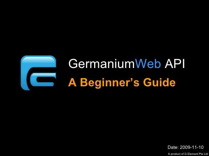 Germanium Web A Beginner's Guide Date: 2009-11-10