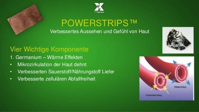 POWERSTRIPS™ Verbessertes Aussehen und Gefühl von Haut Vier Wichtige Komponente 1. Germanium – Wärme Effekten • Mikrozirku...