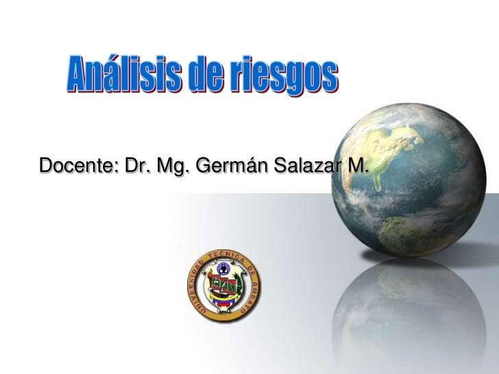 Docente: Dr. Mg. Germán Salazar M.