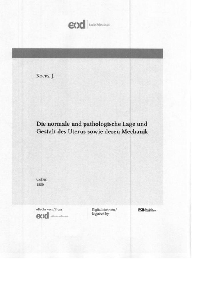 books2ebooks.euKocks, J.Die normale und pathologische Lage undGestalt des Uterus sowie deren MechanikCohen1880eBooks von /...