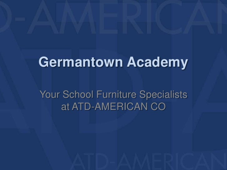 Germantown Academy<br />Your School Furniture Specialists at ATD-AMERICAN CO<br />