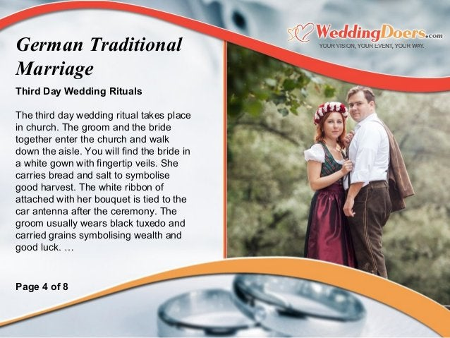 Third Day Wedding Rituals The third day wedding ritual takes place in church. The groom and the bride together enter the c...