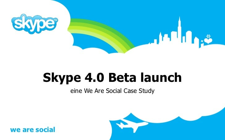 Skype 4.0 Beta launch                eine We Are Social Case Studywe are social