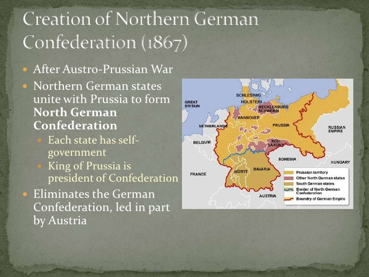 Creation of Northern German Confederation (1867)<br />After Austro-Prussian War<br />Northern German states unite with Pru...