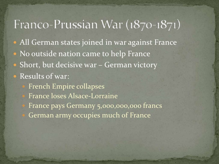 All German states joined in war against France<br />No outside nation came to help France<br />Short, but decisive war – G...