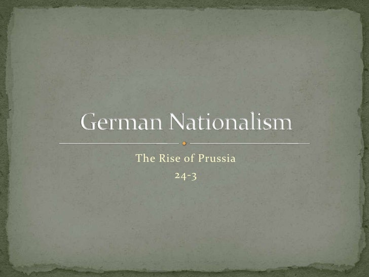 The Rise of Prussia<br />24-3<br />German Nationalism<br />