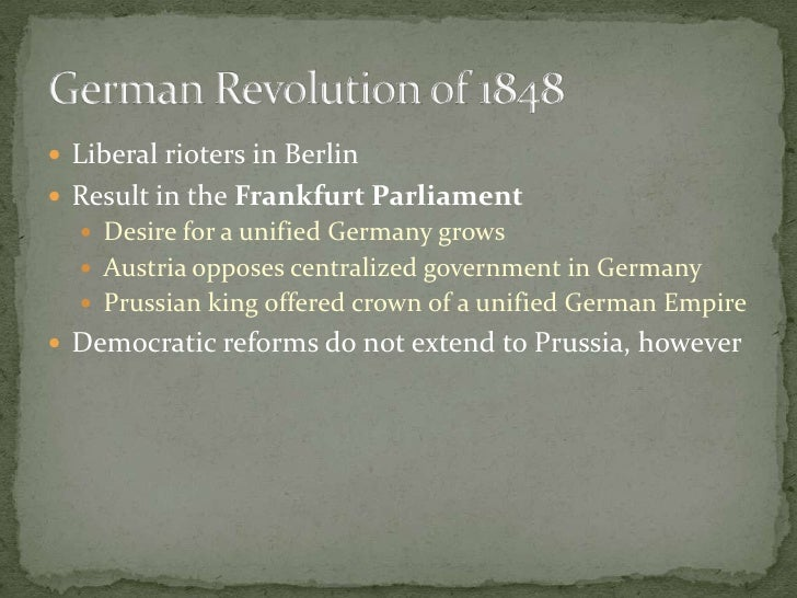 Liberal rioters in Berlin<br />Result in the Frankfurt Parliament<br />Desire for a unified Germany grows<br />Austria opp...