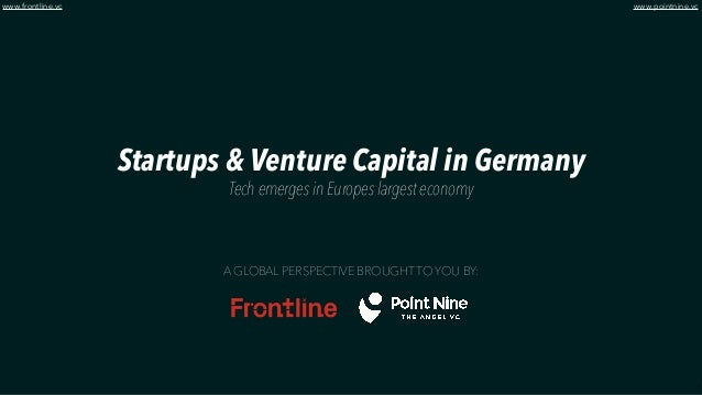 1 www.frontline.vc Startups & Venture Capital in Germany Tech emerges in Europes largest economy A GLOBAL PERSPECTIVE BROU...