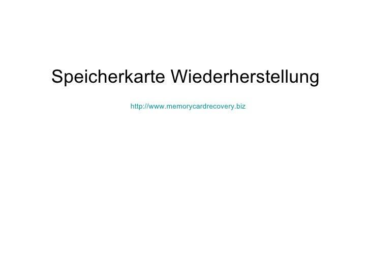 Speicherkarte Wiederherstellung  http://www.memorycardrecovery.biz