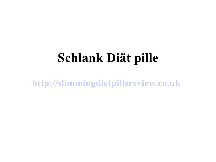 Schlank Diät pille http://slimmingdietpillsreview.co.uk
