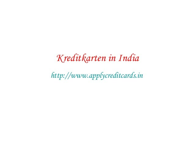 Kreditkarten in India http://www.applycreditcards.in