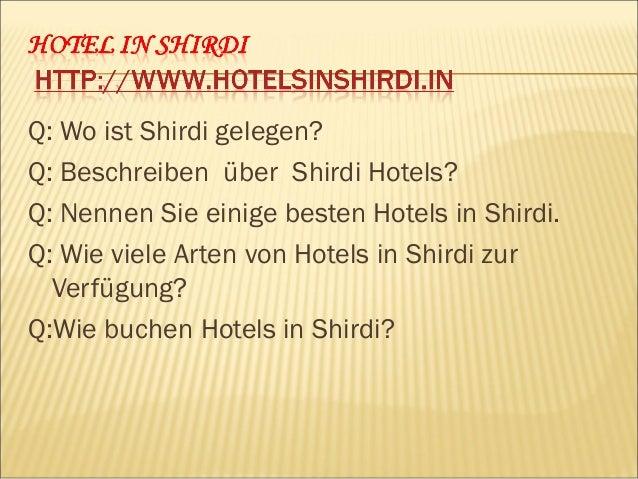 Q: Wo ist Shirdi gelegen? Shirdi ist ein heiliger Ort in Rahata Tahasil in Ahmednagar Bezirk des Bundesstaates Maharashtra...
