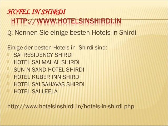 Q: Wie viele Arten von Hotels in Shirdi zur Verfügung? Arten von Hotels in Shirdi sind: Deluxe Hotels: Best für Tagungen u...
