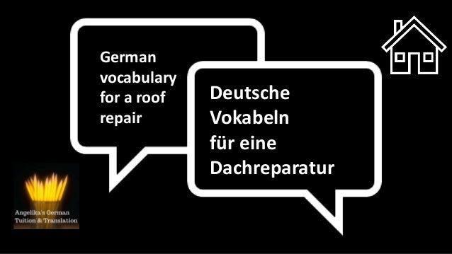 German vocabulary for a roof repair Deutsche Vokabeln für eine Dachreparatur