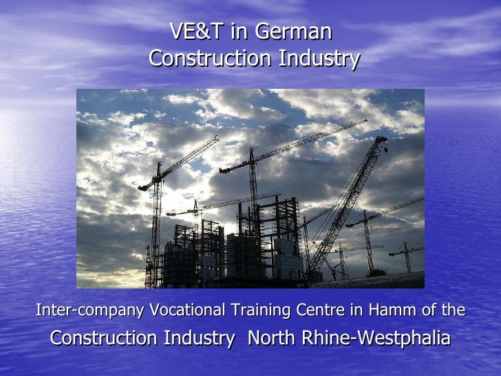VE&T in German  Construction Industry Inter-company Vocational Training Centre in Hamm of the   Construction Industry  Nor...