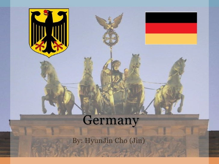 Germany<br />By: HyunJin Cho (Jin)<br />