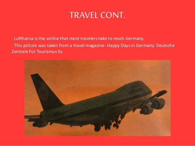 TRAVELCONT. · Lufthansa is the airline that most travelers take to reach Germany. · This picture was taken from a travel m...
