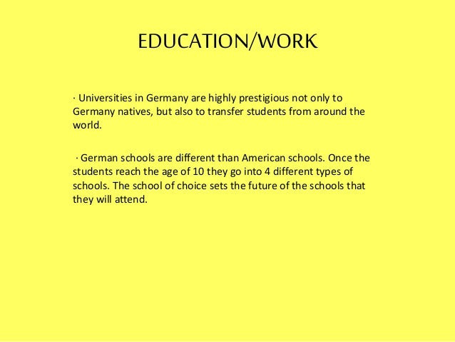 EDUCATION/WORK · Universities in Germany are highly prestigious not only to Germany natives, but also to transfer students...