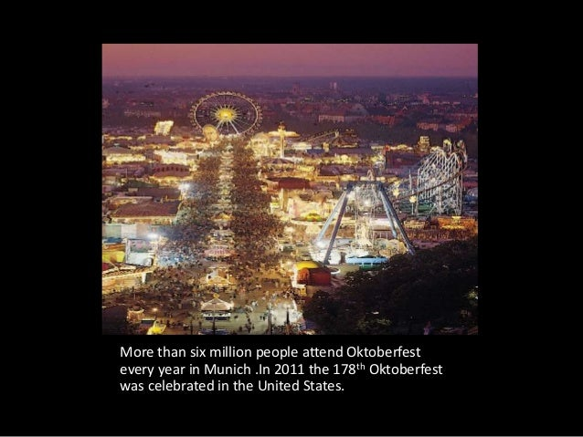 More than six million people attend Oktoberfest every year in Munich .In 2011 the 178th Oktoberfest was celebrated in the ...