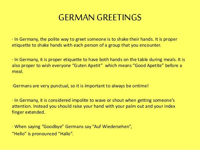 GERMANGREETINGS · In Germany, the polite way to greet someone is to shake their hands. It is proper etiquette to shake han...