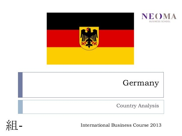 Germany Country Analysis  組-  International Business Course 2013