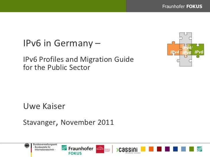 Fraunhofer FOKUSIPv6 in Germany –                           IPv4/                                       IPv4 IPv6 IPv6IPv6...