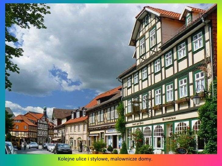 Kolejne ulice i stylowe, malownicze domy.