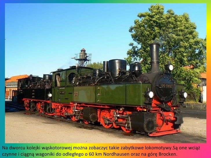 Na dworcu kolejki wąskotorowej można zobaczyc takie zabytkowe lokomotywy.Są one wciąż czynne i ciągną wagoniki do odległeg...