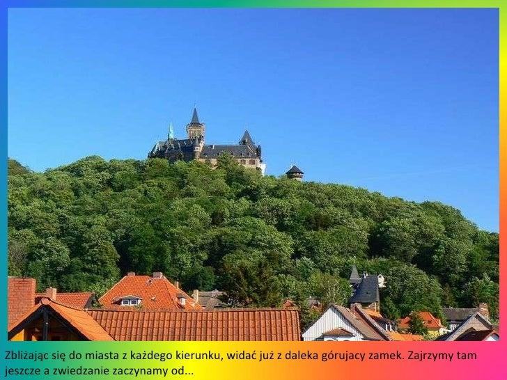 Zbliżając się do miasta z każdego kierunku, widać już z daleka górujacy zamek. Zajrzymy tam jeszcze a zwiedzanie zaczynamy...