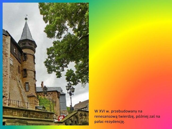 W XVI w. przebudowany na renesansową twierdzę, później zaś na pałac-rezydencję.
