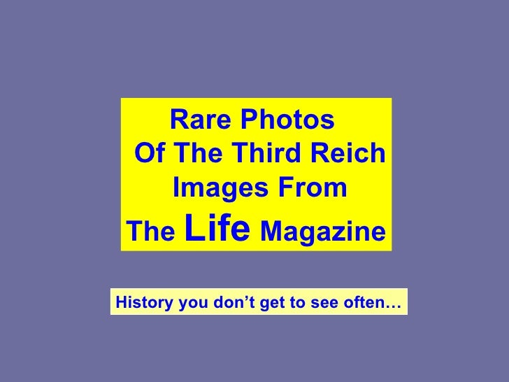 Rare Photos  Of The Third Reich Images From The  Life   Magazine History you don't get to see often…
