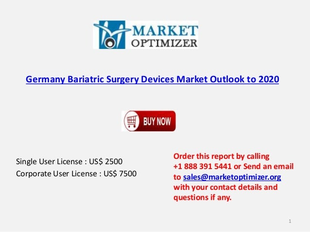 Germany Bariatric Surgery Devices Market Outlook to 2020 Single User License : US$ 2500 Corporate User License : US$ 7500 ...