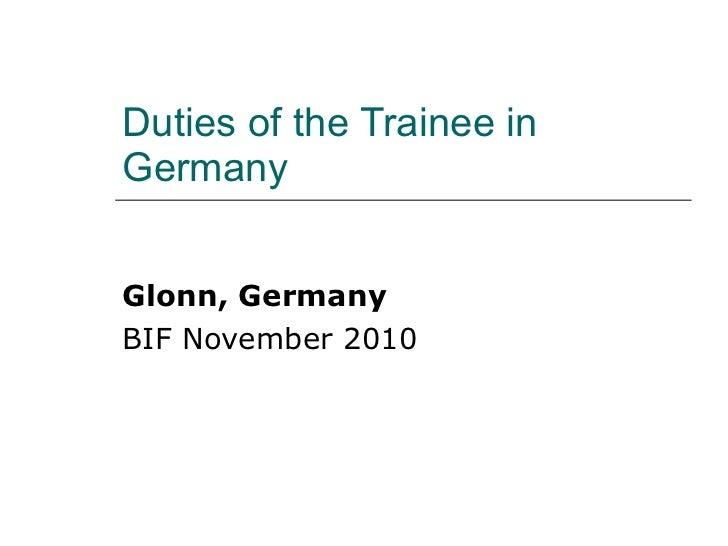 Duties of the Trainee in Germany Glonn, Germany   BIF November 2010