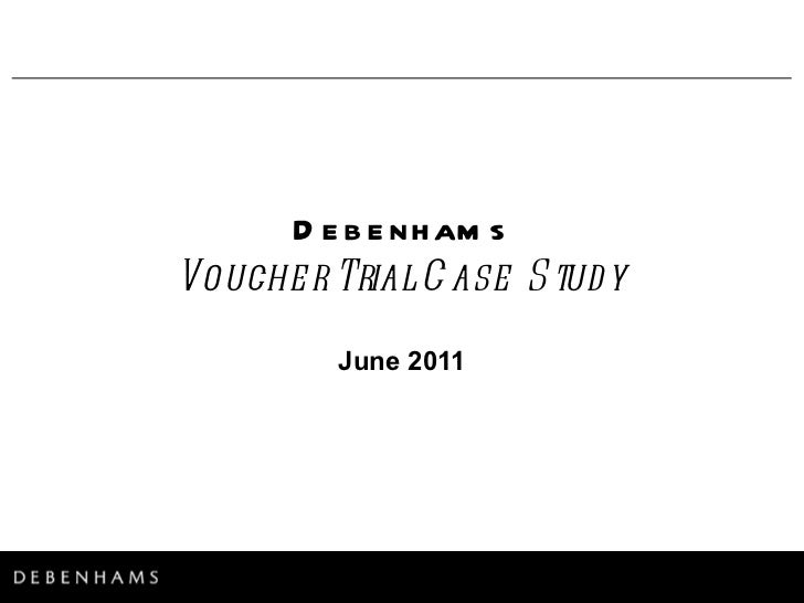 June 2011 Debenhams Voucher Trial Case Study