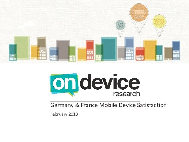 Germany & France Mobile Device SatisfactionFebruary 2013