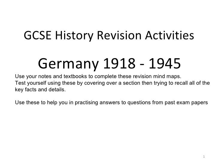 GCSE History Revision Activities          Germany 1918 - 1945Use your notes and textbooks to complete these revision mind ...