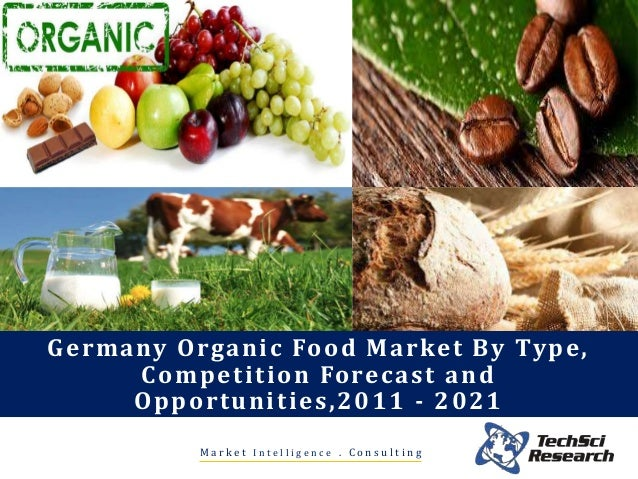 M a r k e t I n t e l l i g e n c e . C o n s u l t i n g Germany Organic Food Market By Type, Competition Forecast and Op...