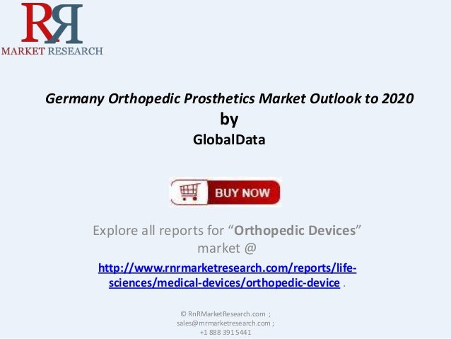 """Germany Orthopedic Prosthetics Market Outlook to 2020  by GlobalData  Explore all reports for """"Orthopedic Devices"""" market ..."""