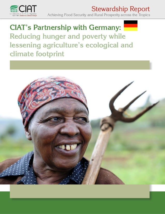 Stewardship Report  Achieving Food Security and Rural Prosperity across the Tropics  CIAT's Partnership with Germany: Redu...