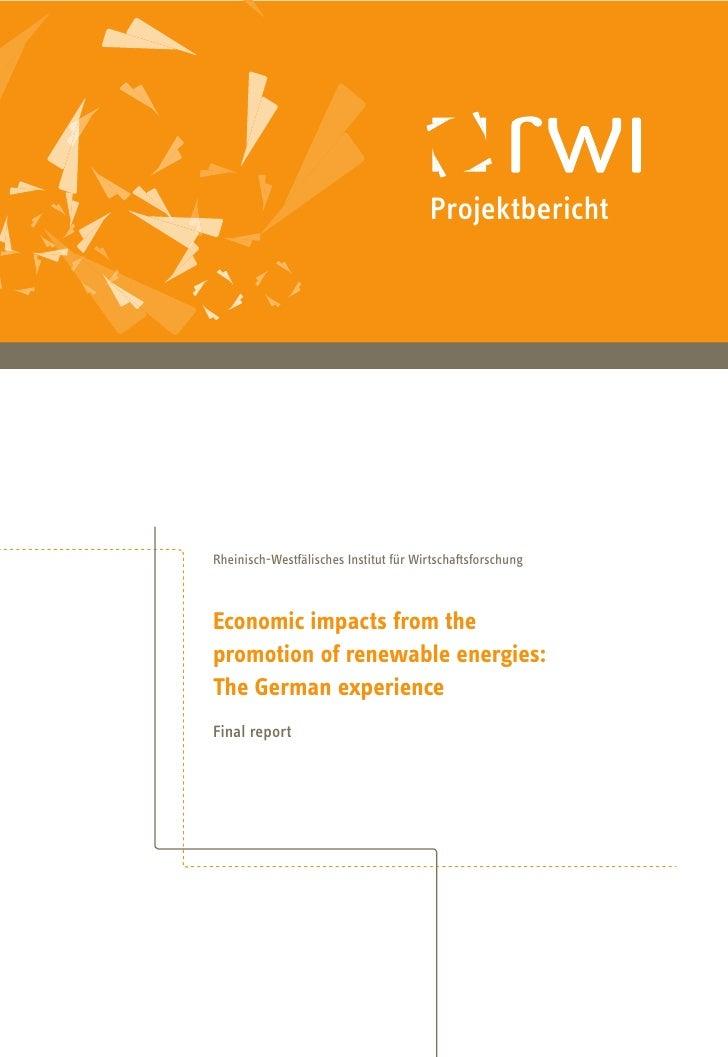 Projektbericht     Rheinisch-Westfälisches Institut für Wirtschaftsforschung    Economic impacts from the promotion of ren...
