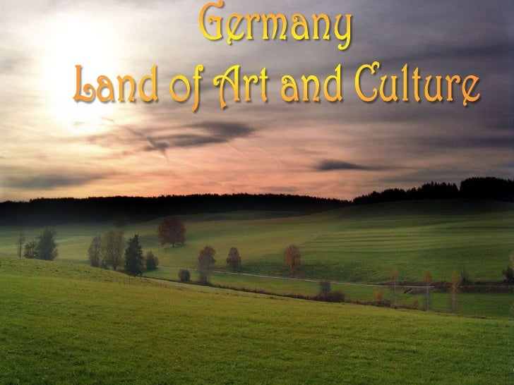 Germany<br />Land of Art and Culture<br />