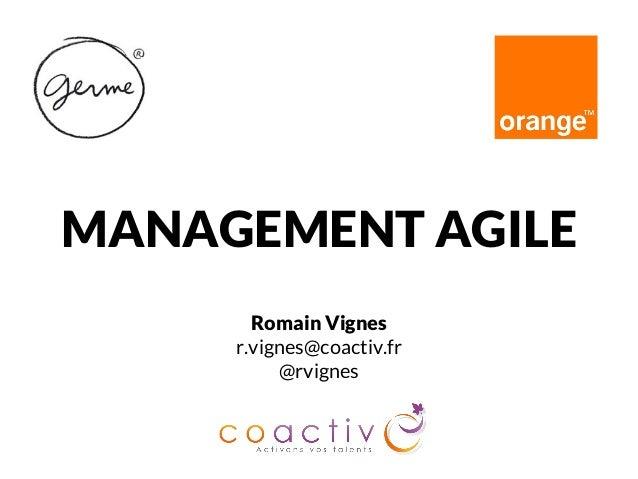 MANAGEMENT AGILE Romain Vignes r.vignes@coactiv.fr @rvignes