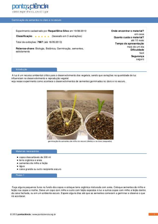 Germinação de sementes no claro e no escuro Experimento cadastrado por RaquelSilva Silva em 19/08/2010 Classificação • • •...