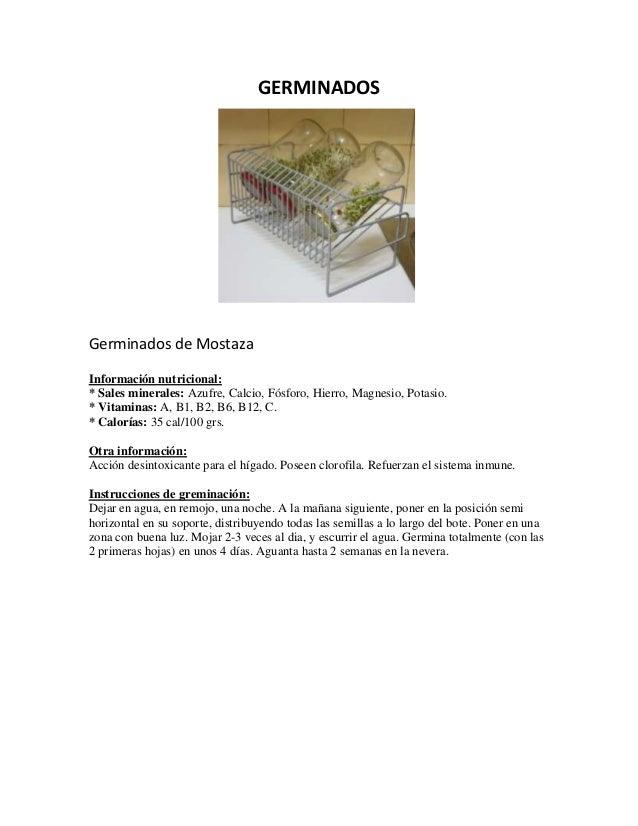 GERMINADOS Germinados de Mostaza Información nutricional: * Sales minerales: Azufre, Calcio, Fósforo, Hierro, Magnesio, Po...